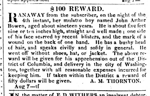After Bowen's drunken intrusion and escape, Anna Maria Thornton advertised a reward for his capture in the <em>National Intelligencer.</em>