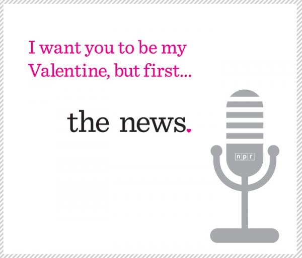 "<a href=""http://www.npr.org/valentine/"">NPR Valentines: Expressions of love, public radio style. </a>"