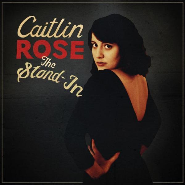 Caitlin Rose's newest album is titled <em>The Stand-In</em>.