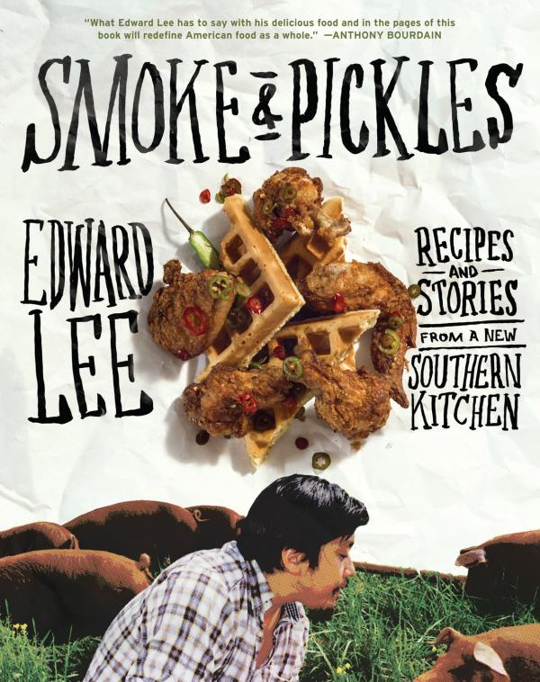 Edward Lee's first cookbook, S<em>moke and Pickles: Recipes and Stories From a New Southern Kitchen, </em>features Korean-southern comfort food.