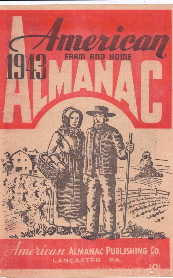 Farmer's almanacs were widely read. This 1943 edition portrays an idealized Amish couple on the farm, a sunnier version of <em>American Gothic.</em>