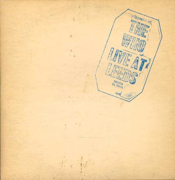 <strong>The Who,</strong><em><strong> Live At Leeds</strong></em><br />The cover looks like a bootleg, with the album title stamped on yellowed paper, but this is one of the best and best-sounding live recordings ever made.