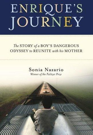 <em>Enrique's Journey, </em>by Pulitzer Prize winner Sonia Nazario, documents the travels of an unaccompanied 17-year-old Honduran boy into the U.S.