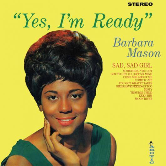 "Barbara Mason had had one minor hit on Arctic by the time ""Yes I'm Ready"" came out in March 1965, and hit the Top 10 on both the R&B and pop charts."