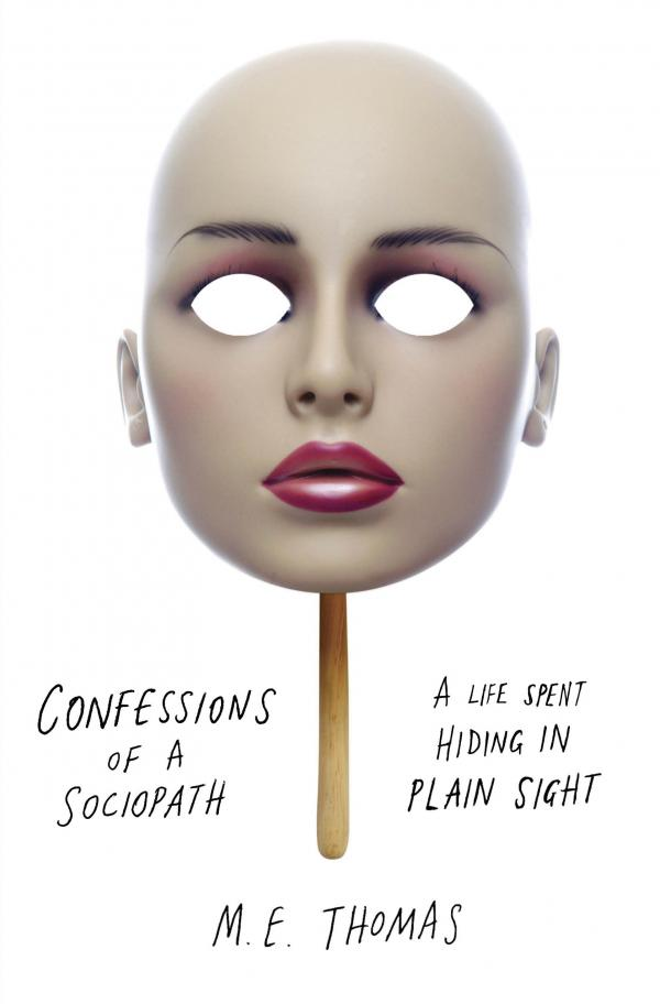 <em>Confessions of a Sociopath</em> is written under the pen name of M.E. Thomas.