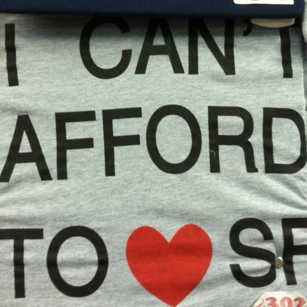 A T-shirt for sale reflects the sentiments of people who find the cost of living in San Francisco too high.