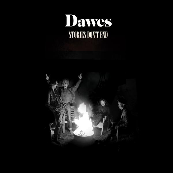 Dawes' new album is <em>Stories Don't End</em>.