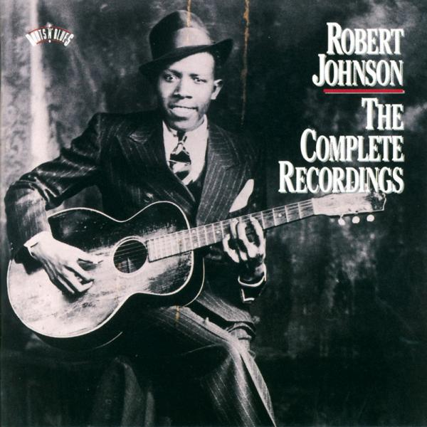 <em>The Complete Recordings</em> by Robert Johnson.