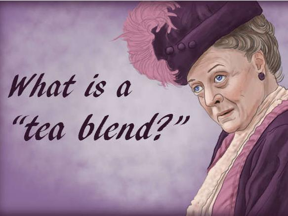 "What is a ""tea blend?"""