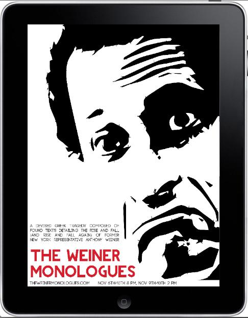 <em>The Weiner Monologues </em>plays in New York City Nov. 6-10.