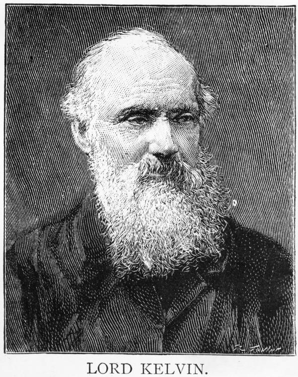 William Thomson Kelvin (1824 - 1907) who proposed the absolute or Kelvin temperature scale. He also established the second law of thermo-dynamics. He was brilliant. But he wasn't perfect.