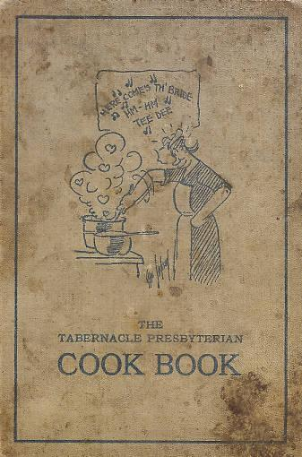 "<em>The Tabernacle Presbyterian Cook Book.</em> A church <a href=""http://indiamond6.ulib.iupui.edu/cdm/compoundobject/collection/FFT/id/1913/rec/53"">cookbook</a> published in 1922 from recipes compiled by the Tabernacle Auxiliary in Indianapolis, Indiana."