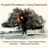 Krzysztof Penderecki and Jonny Greenwood.