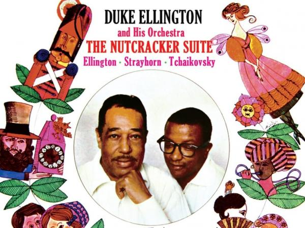 Duke Ellington & Billy Strayhorn collaborated to release <em>The Nutcracker Suite</em> in 1960.