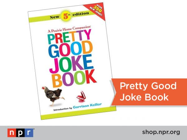 "Knock-knock. Who's there? Jo. Jo who? Jo-kes for days w/ the Pretty Good Jokes Book! <a href=""http://n.pr/1iGE6h8"">http://n.pr/1iGE6h8</a>"