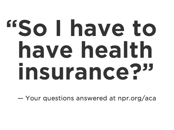 "NPR's <a href=""http://apps.npr.org/affordable-care-act-questions/"">interactive guide</a> to the Affordable Care Act."