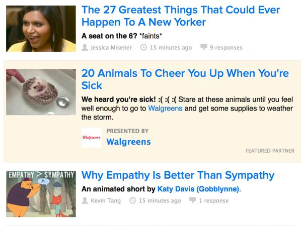 "Buzzfeed is among a growing number of outlets using native advertising online. The ads mimic the site's look and style, and some link to <a href=""http://www.buzzfeed.com/walgreens/animals-to-cheer-you-up-when-youre-sick"">pages almost  indiscernible</a> from a typical Buzzfeed page."