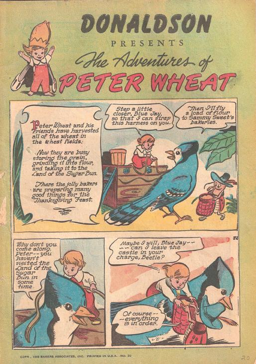 Walt Kelly, who would later created the critically acclaimed comic <em>Pogo</em>, came up with <em>The Adventures of Peter Wheat </em>as a promotional tool for Peter Wheat Bread and Bakers Associates in the 1940s. The comic books were given for free to bakeries and grocery stores, where they were distributed to young readers.