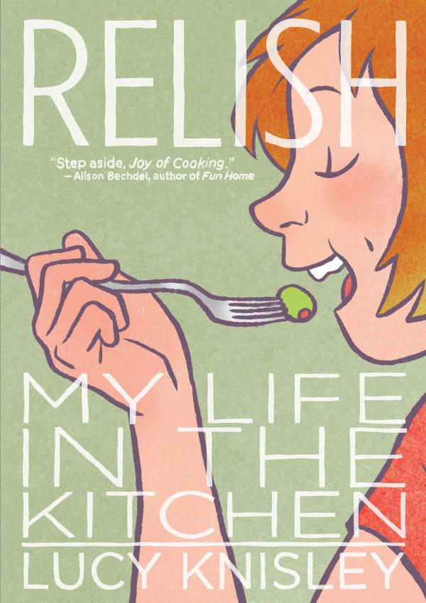Lucy Knisley's graphic novel and memoir,<em> Relish</em>, is the story of how she came to love food and cooking.