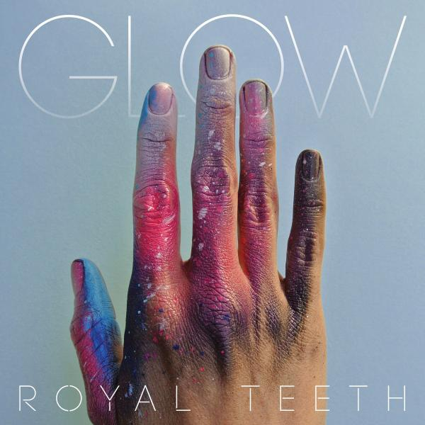 Royal Teeth, Glow.