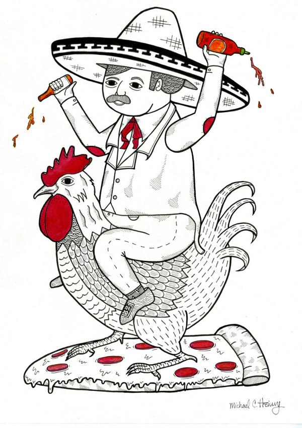 Michael C. Hsiung's <em>On The Topic of How Various Sauces Can Make Pizza Better</em> is a drawing of the Tapatio logo's sombrero-wearing man riding the Sriracha logo's rooster.