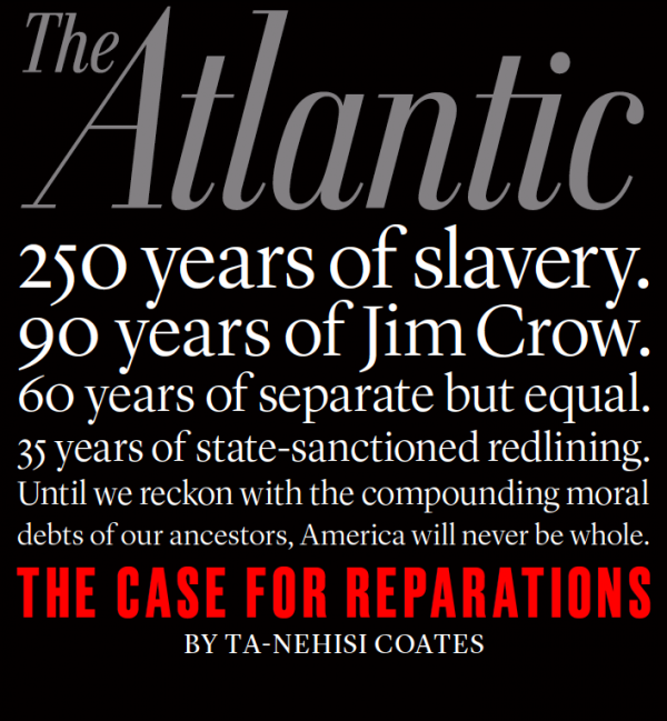 Ta-Nehisi Coates' cover story is kicking up a lot of dust in the same way several other recent much discussed <em>Atlantic</em> think pieces and cover stories have.