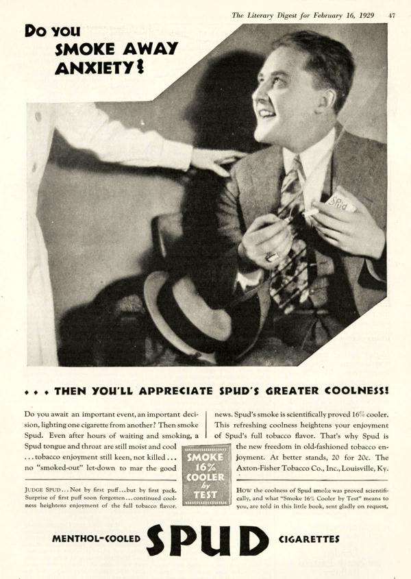 This ad for Spud cigarettes asks if smokers turn to cigarettes to calm down. If so, Spuds are the solution. Spud,1929.