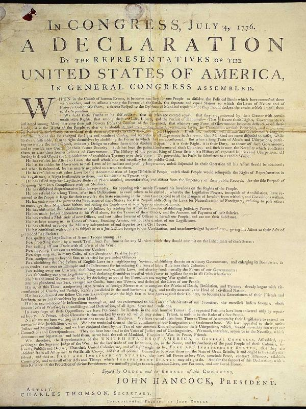 Several copies of the Declaration of Independence were printed on July 4, 1776, by John Dunlap, printer to the Continental Congress. There are 26 'Dunlap Broadsides' known to exist today.