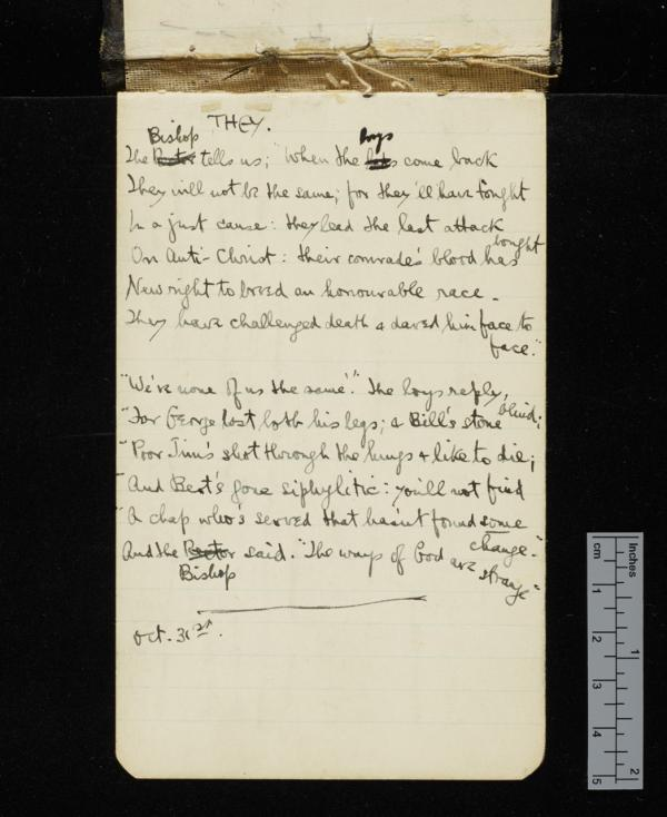 Draft of Sassoon's poem 'They' from his journal, with corrections. Conservation concerns were among the reasons for digitising Sassoon's journals; many of the original volumes are fragile and have suffered significant wear and tear, as the damaged binding on this example shows. 31 October 1916. (Credit: The Trustees of G. T. Sassoon Deceased / Cambridge University Library)