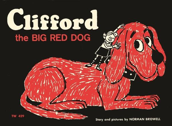"The original, 1963 cover of <em>Clifford the Big Red Dog</em>. ""[I] was shocked when it was accepted for publication, because I'd never written anything before,"" says Norman Bridwell."