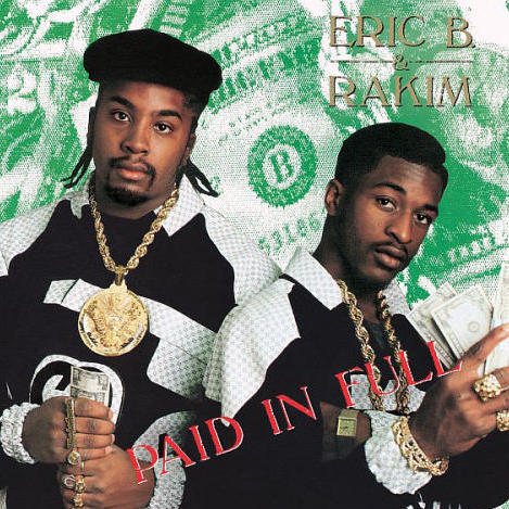 """Eric B. & Rakim """"Paid in Full"""" album cover."""