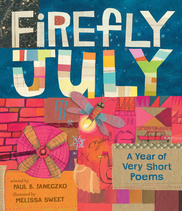 <em>Poems from</em> Firefly July: A Year of Very Short Poems. <em>Compilation Copyright 2014 by Paul B. Janeczko. Illustrations Copyright 2014 by Melissa Sweet. Reproduced by permission of the publisher, Candlewick Press, Somerville, MA.</em>