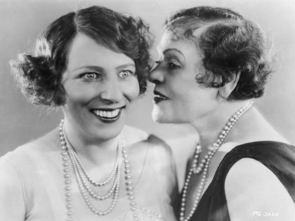 "Gossip: from vaudevillian Polly Moran (right) to <a href=""https://www.youtube.com/watch?v=WBkCEbc42eU"">Missy Elliott</a>, to <a href=""https://www.youtube.com/watch?v=LORyEX_5czg&list=PLC6E951F8813108CB&index=4"">Mean Girls</a>, and beyond."
