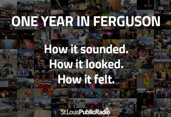 Click on the link below to experience One Year in Ferguson, with photos and sounds of the year in the St. Louis region since the death of Michael Brown.