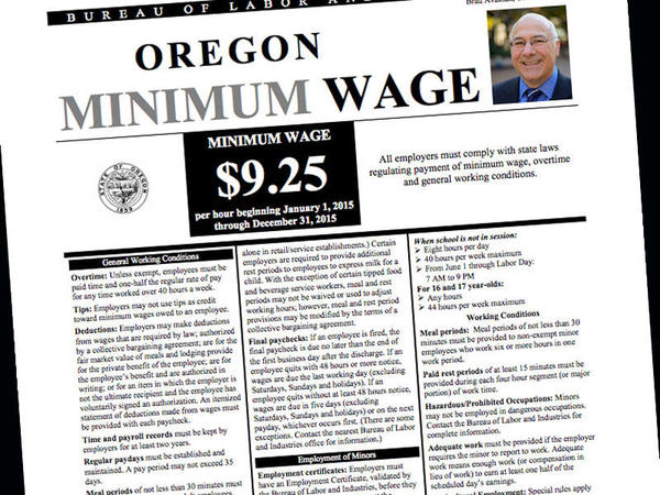 Oregon's minimum wage is $9.25 per hour.