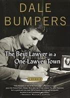 Cover of Dale Bumpers' book, <i>Best Lawyer in a One Lawyer Town: A Memoir</i> (Random House)