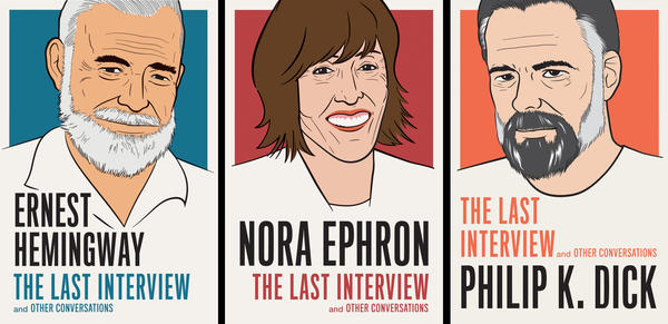 <em>The Last Interview </em>series features conversations with Ernest Hemingway, Nora Ephron and Philip K. Dick.