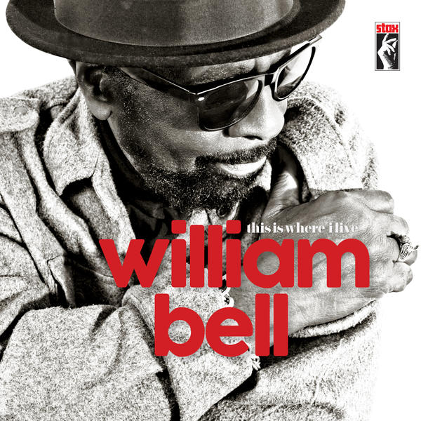 William Bell, <em>This Is Where I Live</em> (Stax).
