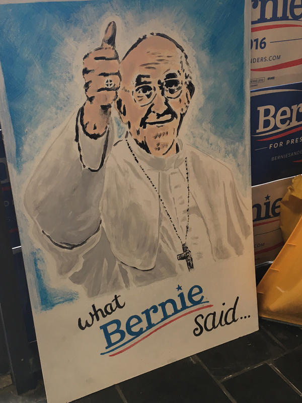 NPR's Don Gonyea spotted this poster at Bernie Sanders' Buffalo field office in New York. Sanders has often praised Pope Francis for his focus on economic inequality.