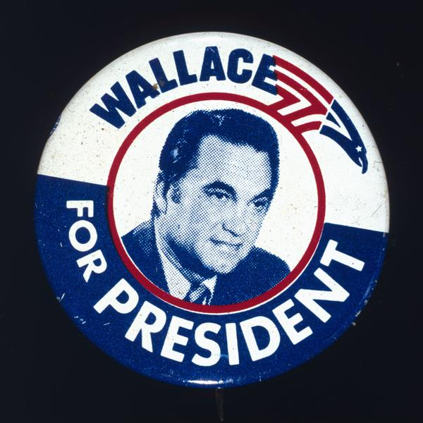 A pin supporting the candidacy of Alabama Gov. George Wallace for president.