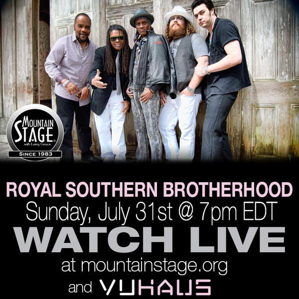 Royal Southern Brotherhood will perofrm on Mountain Stage on Sunday, July 31.
