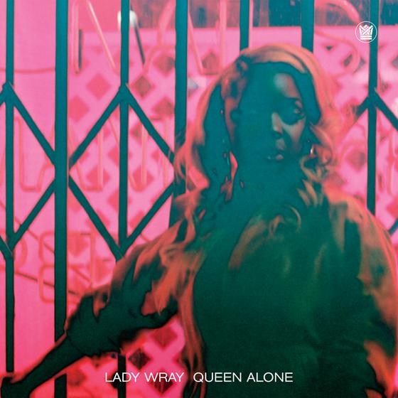 Lady Wray, <em>Queen Alone</em>