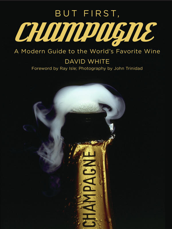 "David White's new book <em>But First, Champagne</em> highlights the history of the bubbly beverage and profiles many producers who are part of the French region's ""grower revolution."""