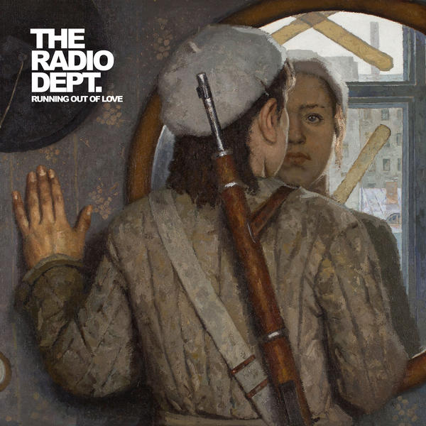 The Radio Dept., <em>Running Out Of Love</em>.