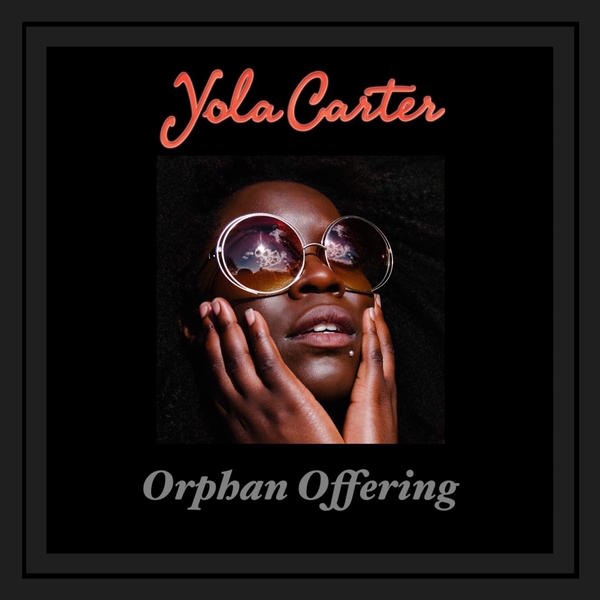 Yola Carter, <em>Orphan Offering</em>
