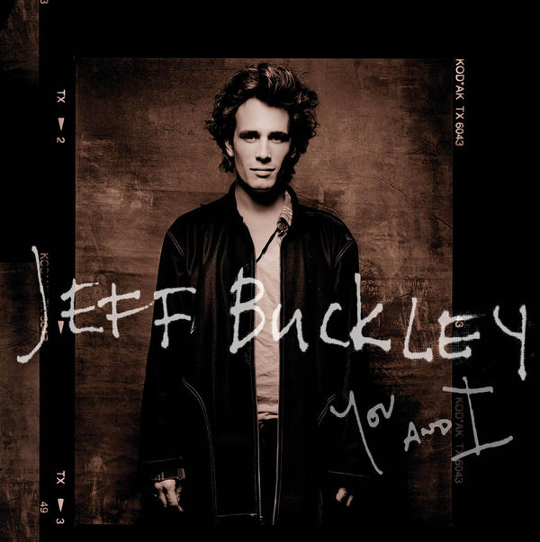 <em>You and I,</em> an album culled from Jeff Buckley's first demos for Columbia Records, will be released in March.
