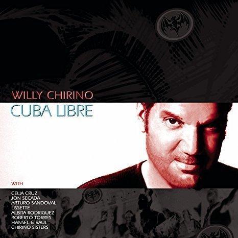 Willy Chirino, <em>Cuba Libre</em>