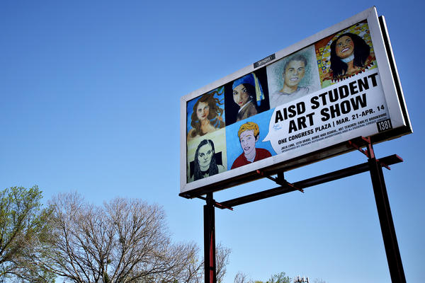 Austin ISD has 35 unique arts courses for high school students. This bill board celebrating by Youth Art Month was designed by an AISD student in 2014.