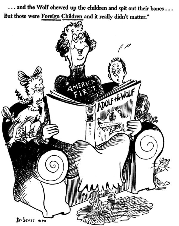 Lindbergh's America First Committee had many critics, including Dr. Seuss, whose cartoons lampooned the group for urging the U.S. to stay out of World War II despite the aggression of Nazi Germany.