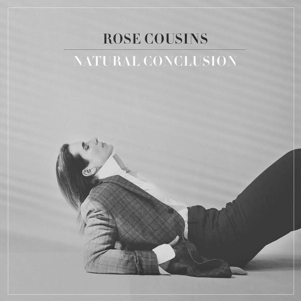 Rose Cousins, <em>Natural Conclusion</em>.